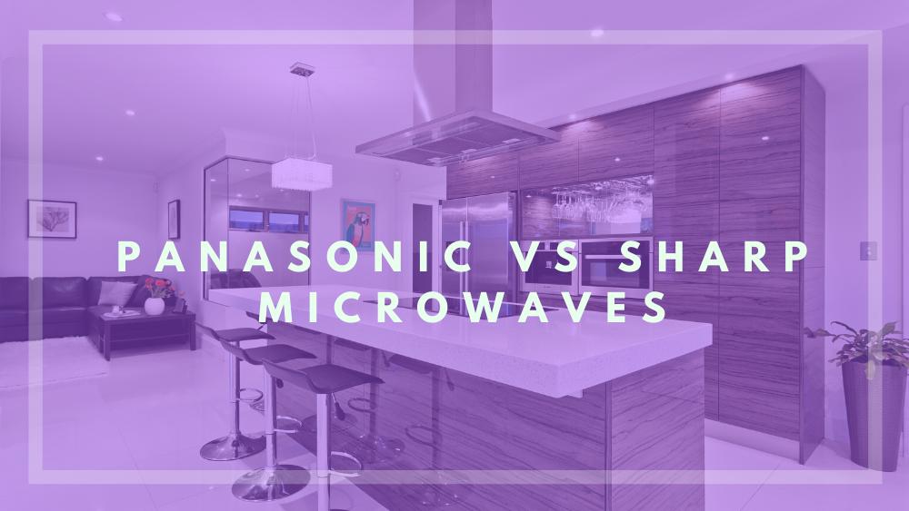 panasonic vs sharp microwave